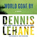 World Gone By: A Novel (       UNABRIDGED) by Dennis Lehane Narrated by Jim Frangione