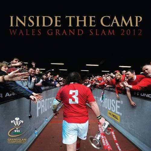 Inside the Camp: Wales Grand Slam 2012 (Trinity Mirror Sport Media)