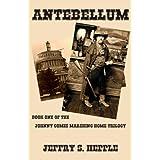 Antebellum (Gone For Soldiers Book 4) ~ Jeffry S. Hepple