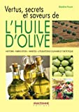 Vertus, secrets et saveurs de l'huile d'olive : Comment elle est devenue essentielle  notre sant et redcouverte dans notre cosmtique