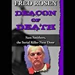 Deacon of Death: Sam Smithers, the Serial Killer Next Door | Fred Rosen
