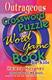 The Outrageous Crossword Puzzle and Word Game Book for Kids (0312289154) by Hovanec, Helene