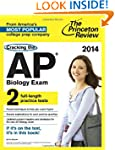 Cracking the AP Biology Exam, 2014 Ed...
