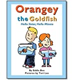 [ ORANGEY THE GOLDFISH: HELLO SISTER, HELLO MINNIE (BOOK 2) ] By Bee, Eddie ( Author) 2012 [ Paperback ]