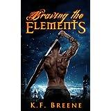 Braving the Elements (Darkness #2) ~ K.F. Breene