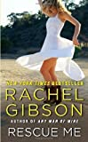 Rescue Me 1st (first) Edition by Gibson, Rachel [2012] by  Rachel Gibson in stock, buy online here