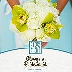 Always a Bridesmaid | Traci Hall