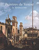 echange, troc Filippo Pedrocco - Peintres de Venise - la Sérenissime