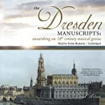 The Dresden Manuscripts: Unearthing an 18th Century Musical Genius | David Wilson