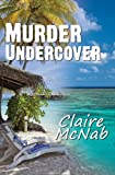Murder Undercover (159493360X) by Claire McNab