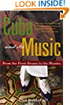 Cuba and Its Music: From the First Dr...