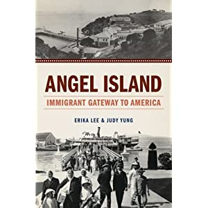 Angel Island : immigrant gateway to America