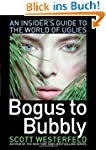 Bogus to Bubbly: An Insider's Guide t...