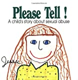 Please Tell: A Child's Story About Sexual Abuse (Early Steps)