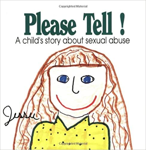 Cover of 'Please tell: a child's story about sexual abuse'