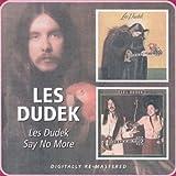 Les Dudek/Say No More