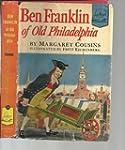 Ben Franklin of Old Philadelphia.  La...