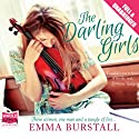 The Darling Girls (       UNABRIDGED) by Emma Burstall Narrated by Laura Kirman