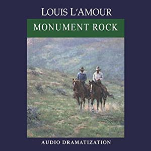 Monument Rock (Dramatization) | [Louis L'Amour]