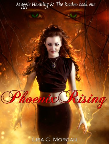 Phoenix Rising (Maggie Henning and the Realm) by Lisa Morgan