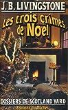 echange, troc J. B. Livingstone - Les trois crimes de Noël