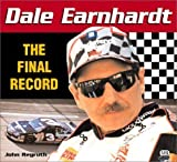 img - for Dale Earnhardt: The Final Record (Racer Series) by Regruth, John C. (2001) Paperback book / textbook / text book