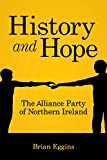 img - for History & Hope: The Alliance Party in Northern Ireland book / textbook / text book