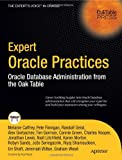 img - for Expert Oracle Practices: Oracle Database Administration from the Oak Table (Expert's Voice in Oracle) book / textbook / text book