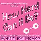 How Hard Can It Be? Hörbuch von Robyn Peterman Gesprochen von: Jessica Almasy