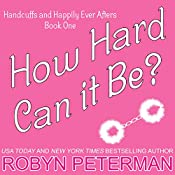 How Hard Can It Be? | [Robyn Peterman]