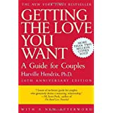 Getting the Love You Want: A Guide for Couples, 20th Anniversary Edition ~ Harville Hendrix