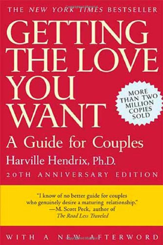 Getting the Love You Want: A Guide for Couples, 20th...