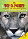 The Florida Panther: Help Save This Endangered Species! (Saving Endangered Species)