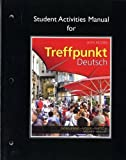 img - for Student Activities Manual for Treffpunkt Deutsch: Grundstufe 6th edition by Gonglewski, Margaret T., Moser, Beverly T., Partsch, Corneli (2012) Paperback book / textbook / text book