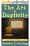 The Art of Duplicity (Sarah Woods Mystery 6)