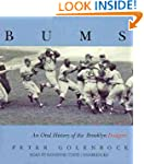 Bums: An Oral History of the Brooklyn...