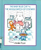 img - for The Baby Blue Cat and the Whole Batch of Cookies book / textbook / text book