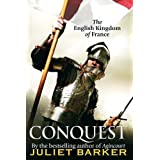 Conquest: The English Kingdom of France 1417-1450by Juliet R. V. Barker