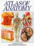 img - for Atlas of Anatomy by Trevour Weston (Editor), Casey Horton (Editor), Trevor Weston (Introduction) (28-Feb-1997) Hardcover book / textbook / text book