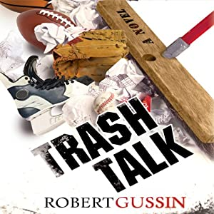 Trash Talk | [Robert Gussin]