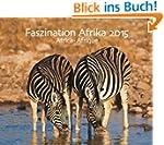 Faszination Afrika 2015: PhotoArt Kal...