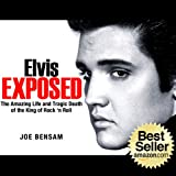 img - for Elvis Presley Biography...Elvis Exposed: The Amazing Life and Tragic Death of the King of Rock 'n Roll (Rock Stars) book / textbook / text book