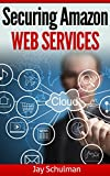 Securing Amazon Web Services (English Edition)