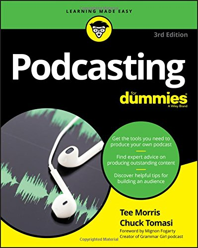 Podcasting For Dummies (For Dummies (Computer/Tech)) [Tomasi, Chuck - Morris, Tee] (Tapa Blanda)