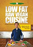 The Low Fat Raw Vegan Cuisine, Part 1, Skipping the Fat, Recipes Without Overt Fats