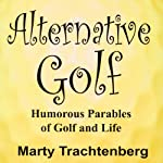 Alternative Golf | Marty Trachtenberg