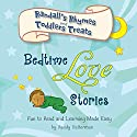 Bedtime Love Stories: Randall's Rhymes and Toddler's Treats Audiobook by Randy Halterman Narrated by Whitney Edwards