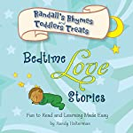 Bedtime Love Stories: Randall's Rhymes and Toddler's Treats | Randy Halterman