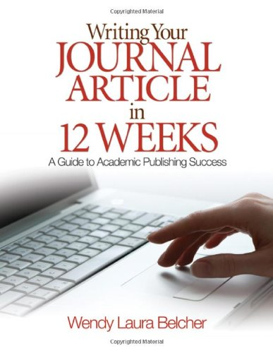 Writing Your Journal Article in Twelve Weeks: A Guide to...