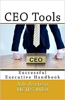 CEO Tools: Successful Executive Handbook (CEO Guide) (Volume 2)